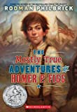 The Mostly True Adventures Of Homer P. Figg (0439668212) by Philbrick, Rodman
