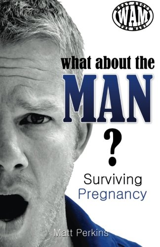 What About The Man? Surviving Pregnancy