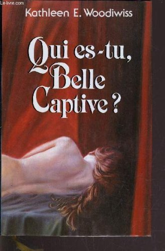 Qui es-tu belle captive ?
