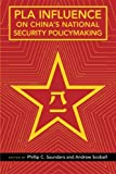 img - for PLA Influence on China's National Security Policymaking book / textbook / text book