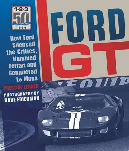 ford-gt-how-ford-silenced-the-critics-humbled-ferrari-and-conquered-le-mans-by-preston-lerner-2015-1
