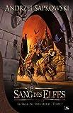 echange, troc Andrzej Sapkowski - La Saga du Sorceleur, tome 1 : Le Sang des elfes