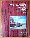 img - for Rio Grande Narrow Gauge in the Summer of 1941 book / textbook / text book