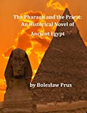 The Pharaoh and the Priest: An Historical Novel of Ancient Egypt