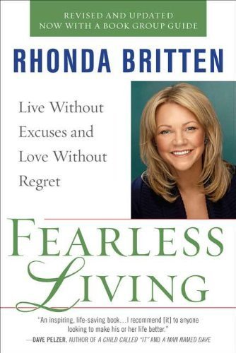 Fearless Living: Live Without Excuses and Love Without Regret [Paperback] [2011] (Author) Rhonda Britten, aa