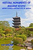 Historic Monuments of Ancient Kyoto: Japan's World Heritage Site of UNESCO