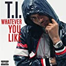Whatever You Like (Explicit) [Explicit]