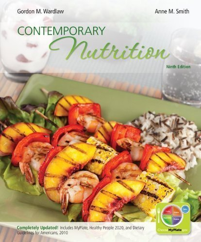 Loose Leaf Version Of Contemporary Nutrition Updated With Myplate, 2010 Dietary Guidelines, Hp 2020 With Connect Plus Access Card 9Th (Ninth) Edition By Wardlaw, Gordon, Smith, Anne Published By Mcgraw-Hill Science/Engineering/Math (2011)