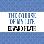 The Course of My Life | Edward Heath