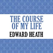 The Course of My Life | [Edward Heath]