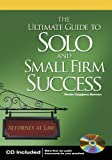 img - for The Ultimate Guide to Solo and Small Firm Success book / textbook / text book
