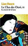 Le Clan des Otori (Tome 3) - La clart...