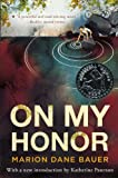 On My Honor (Turtleback School & Library Binding Edition) (0606247173) by Bauer, Marion Dane