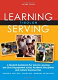 Christine M Cress Learning Through Serving: A Student Guidebook for Service-Learning and Civic Engagement Across Academic Disciplines and Cultural Communities