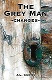 The Grey Man- Changes (Volume 3)