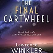 The Final Cartwheel: Orion's Cartwheels, Book 4 | Lawrence Winkler