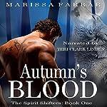 Autumn's Blood: The Spirit Shifters, Book 1   Marissa Farrar