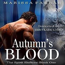 Autumn's Blood: The Spirit Shifters, Book 1 (       UNABRIDGED) by Marissa Farrar Narrated by Teri Clark Linden