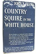 Country Squire in the White House by John T.…