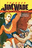 Thunder Jim Wade: The Complete Series (143484496X) by Kuttner, Henry