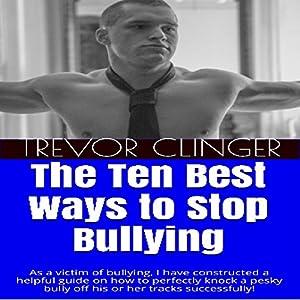 The Ten Best Ways to Stop Bullying Audiobook