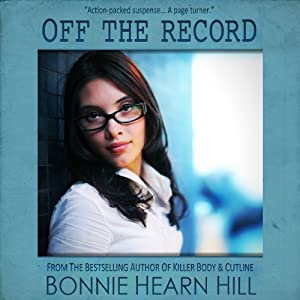 Off the Record | [Bonnie Hearn Hill]