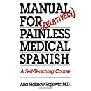 Manual for Relatively Painless Medical Spanish: A Self-Teaching Course