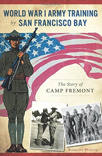 World War I Army Training by San Francisco Bay (Military)