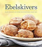 img - for By Kevin Crafts Ebelskivers Cookbook (1st First Edition) [Hardcover] book / textbook / text book