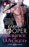 Sacrifice the Wicked: A Dark Mission Novel