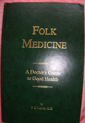 Folk medicine: A doctor's guide to good health