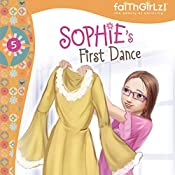 Sophie's First Dance: Faithgirlz!, Book 5 | Nancy Rue