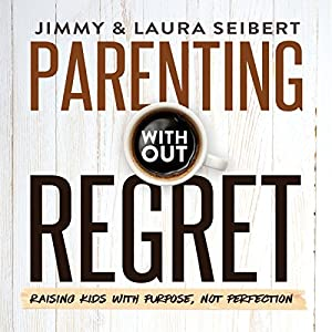 Parenting Without Regret Audiobook