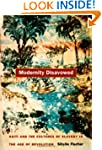 Modernity Disavowed: Haiti and the Cu...