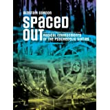Spaced Out: Radical Environments of the Psychedelic Sixtiespar Alastair Gordon