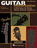 Guitar Identification A Reference for Dating Guitars Made by Fender 4th Edition (1423426118) by Duchossoir, A.R.
