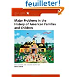 Major Problems In The History Of American Families And Children: Documents and Essays
