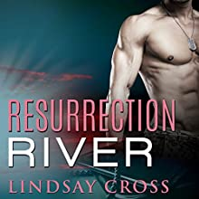 Resurrection River: Men of Mercy Series, Book 2 Audiobook by Lindsay Cross Narrated by Aiden Snow