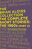 The Complete Short Stories: The 1960s (Part 2) (The Brian Aldiss Collection)