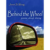 Behind the Wheel: Poems about Driving ~ Janet Wong