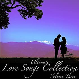 Ultimate Love Songs Collection Vol 3