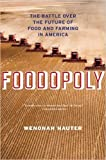 Foodopoly: The Battle Over the Future of Food and Farming in America (Paperback) - Common