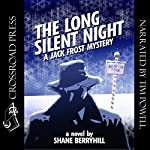 The Long Silent Night: A Jack Frost Mystery | Shane Berryhill