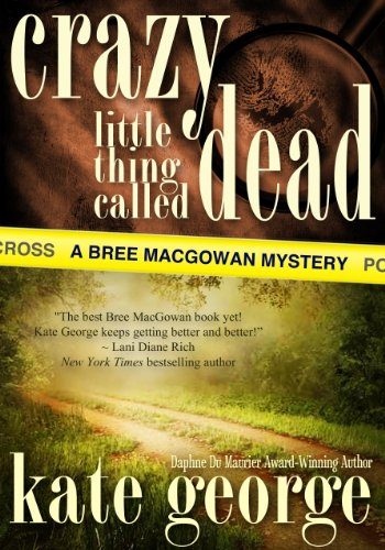 Crazy Little Thing Called Dead (The Bree MacGowan Series)