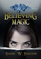 Believing Magic [Kindle Edition]
