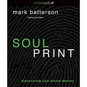 Soulprint: Discovering Your Divine Destiny | [Mark Batterson]