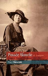 Passée blanche de Louisiane : Caprice Dorval-Penington 1861-1961 par Nevski