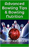 Advanced Bowling Tips & Bowling Nutrition