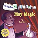 May Magic: Calendar Mysteries, Book 5 (       UNABRIDGED) by Ron Roy Narrated by Jim Meskimen