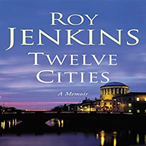 Twelve Cities: A Memoir | [Roy Jenkins]